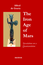 THE IRON AGE OF MARS - Alfred de Grazias New Book